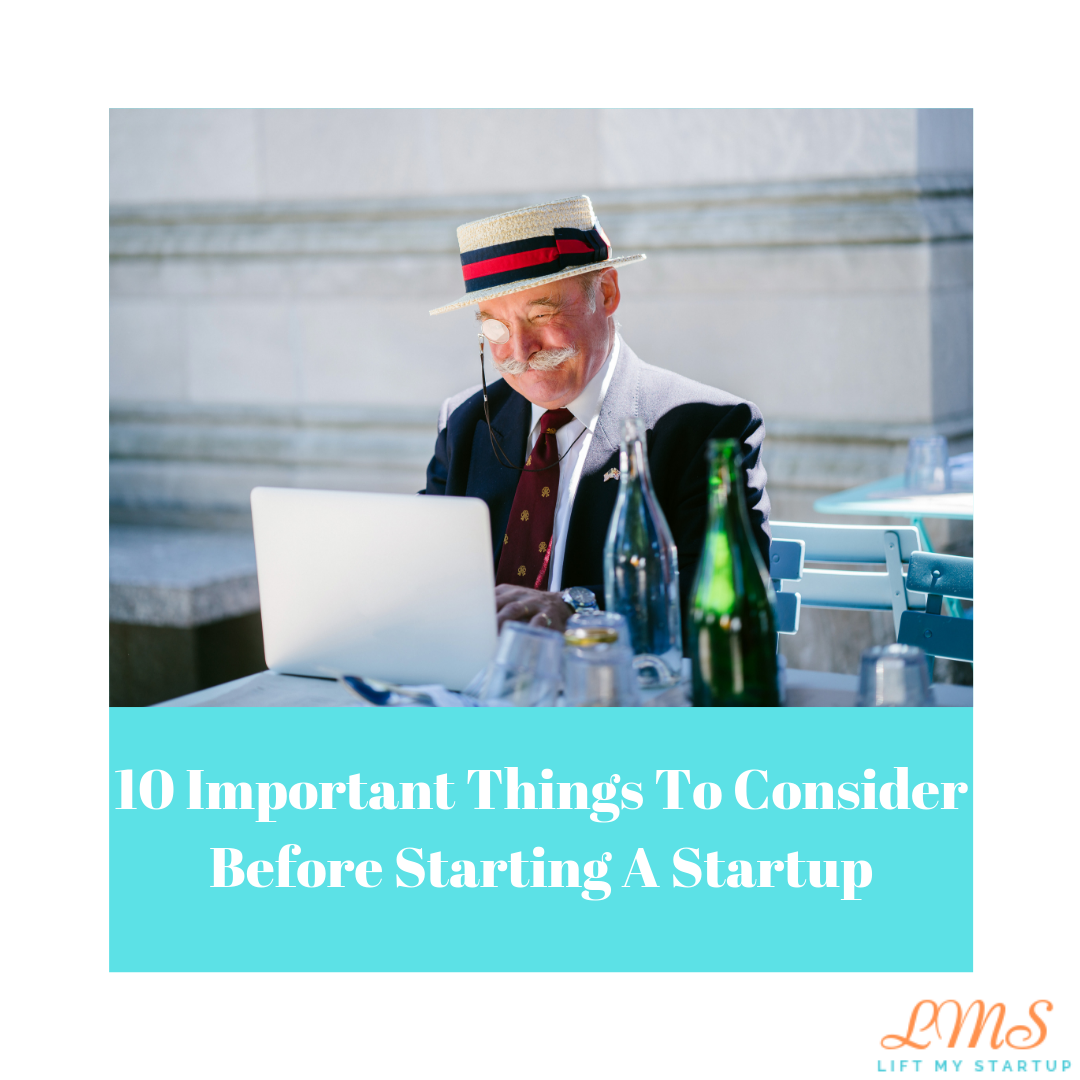 10 Important Things To Consider Before Starting A Startup