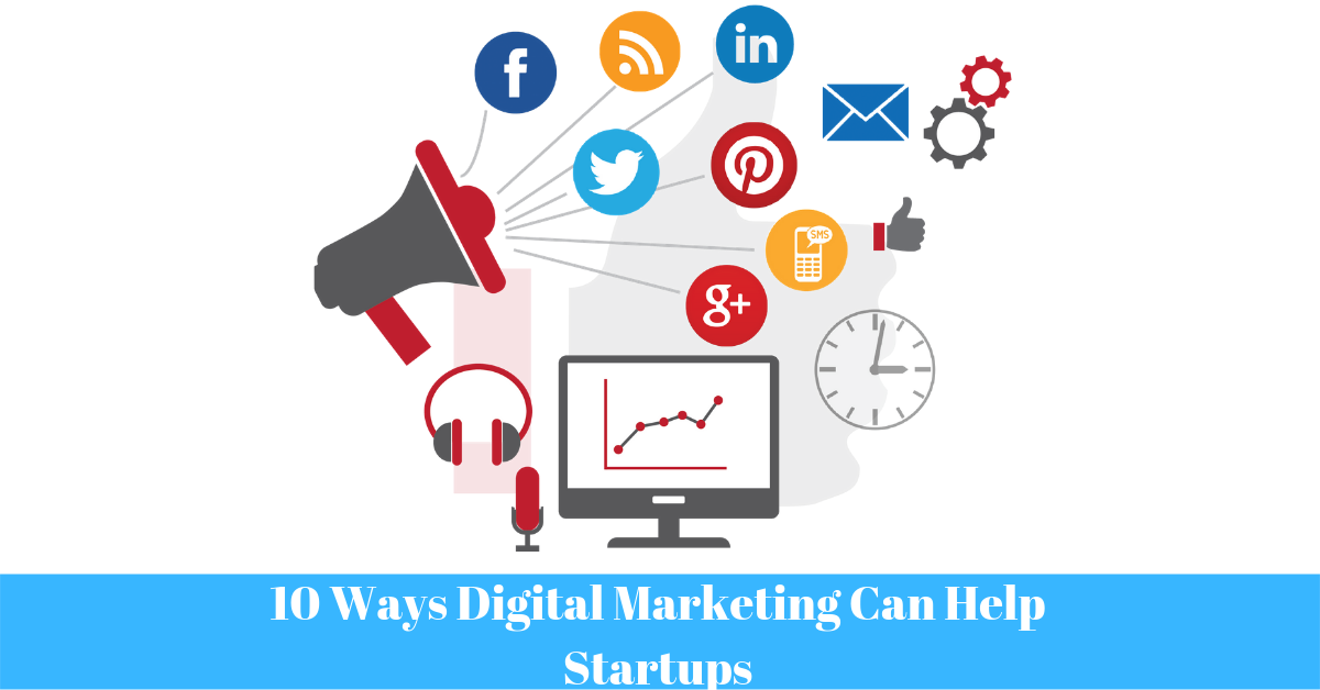 10 Ways Digital Marketing Can Help Startups