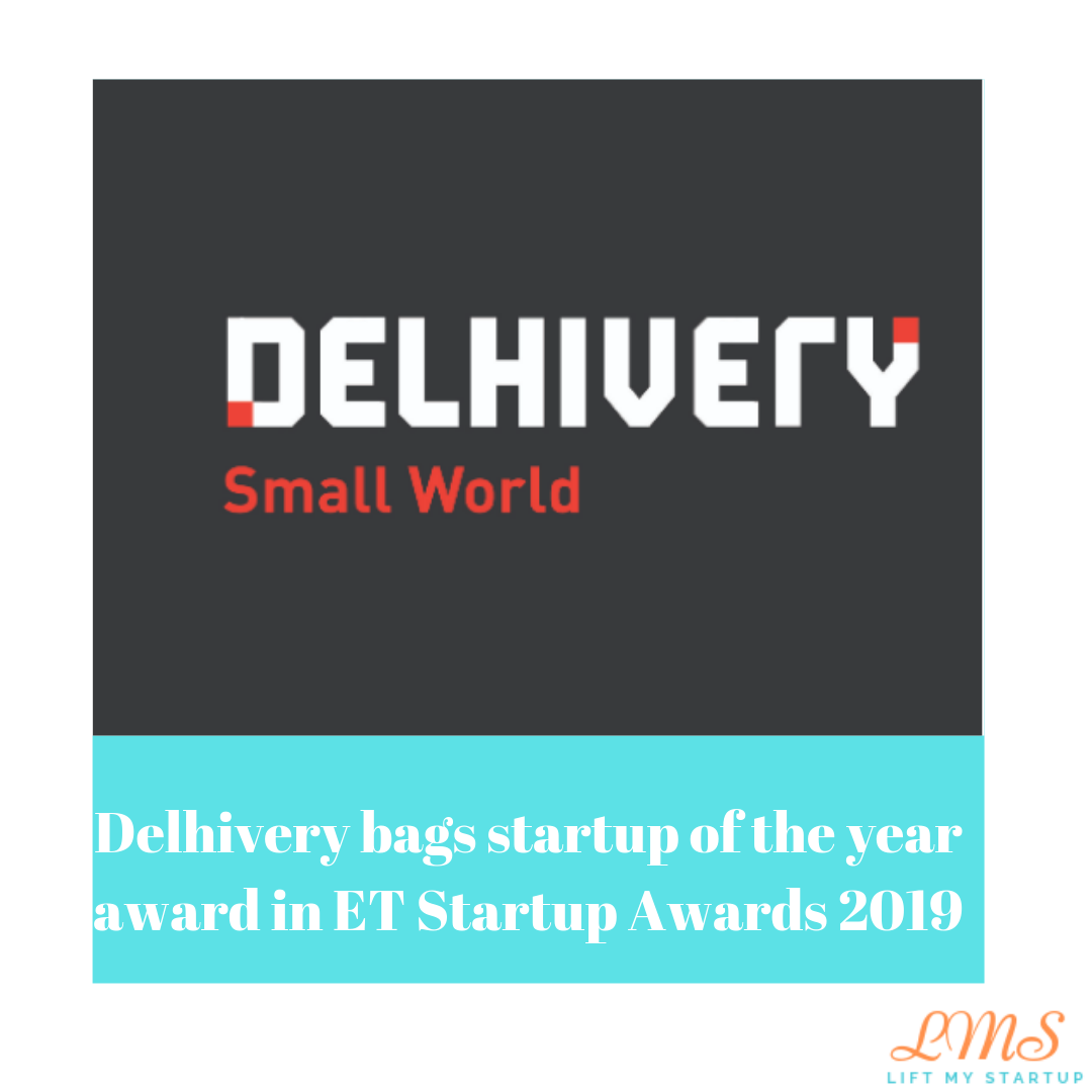 Delhivery bags startup of the year award in ET Startup Awards 2019