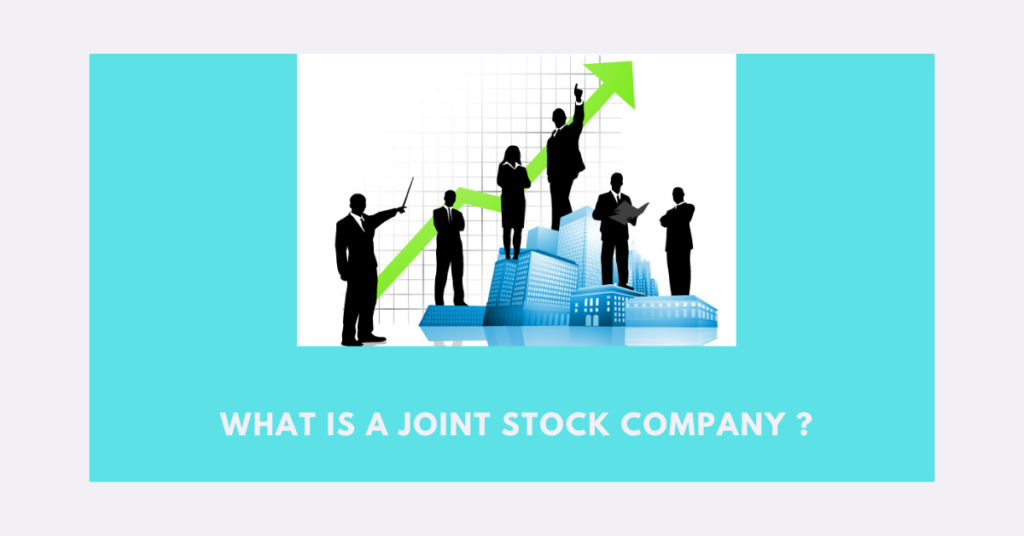 What is a Joint Stock Company ?