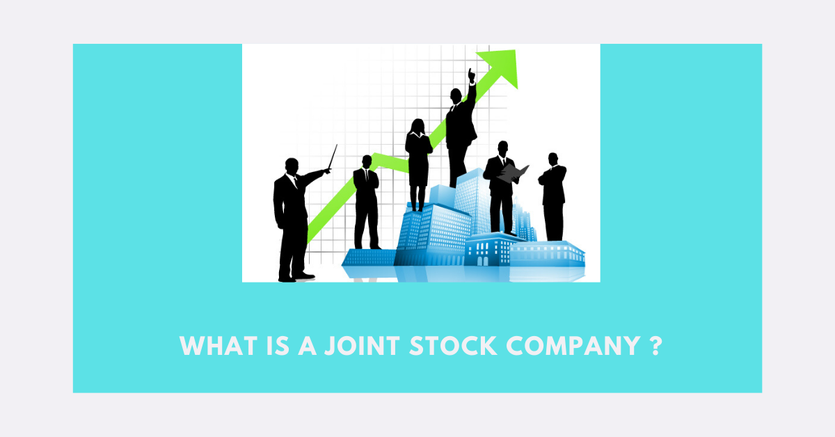 What is a Joint Stock Company ? 10 Very Important Things to Know