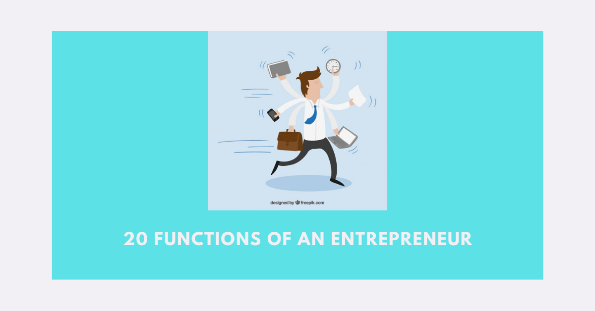 20 Functions of an Entrepreneur